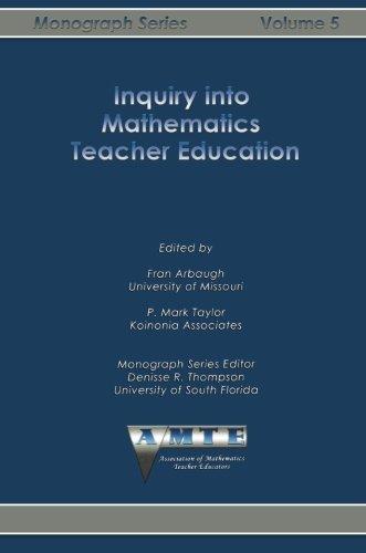 Inquiry into Mathematics Teacher Education (The Amte Monograph)