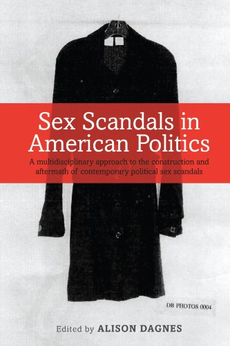 Sex Scandals in American Politics: A Multidisciplinary Approach to the Construction and Aftermath of Contemporary Politi