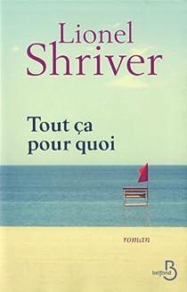 Tout ça pour quoi par Shriver