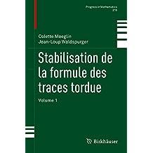 Stabilisation de la formule des traces tordue: Volume 1