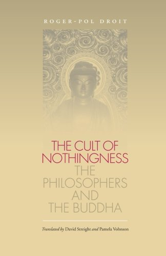 the-cult-of-nothingness-the-philosophers-and-the-buddha