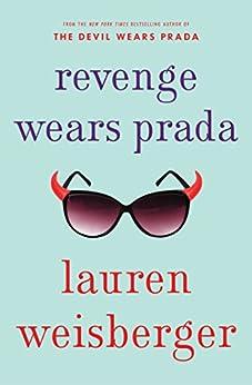 Revenge Wears Prada: The Devil Returns by [Weisberger, Lauren]