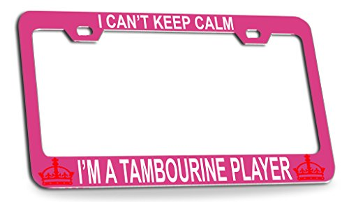 I CAN'T KEEP CALM I'M A TAMBOURINE Pink Steel License Plate Frame Tag Holder -