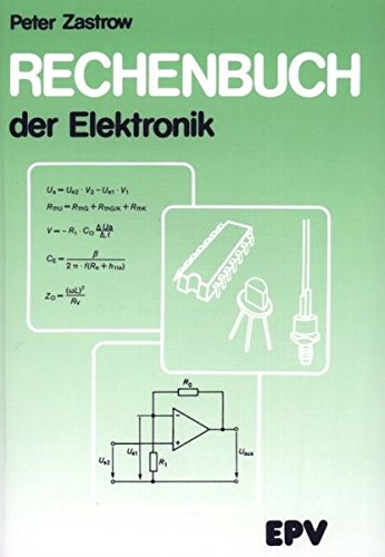 Rechenbuch der Elektronik: für gewerbliche Berufs- und Fachschulen, für die Fort- und Weiterbildung und für das Selbststudium