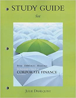 Study Guide for Fundamentals of Corporate Finance by Jonathan Berk (2011-03-28)