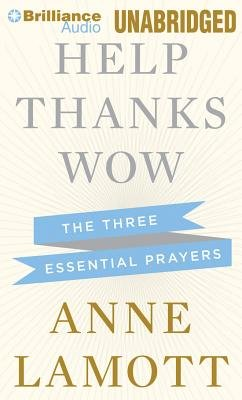 Help Thanks Wow( The Three Essential Prayers)[HELP THANKS WOW 2D][UNABRIDGED][Compact Disc]