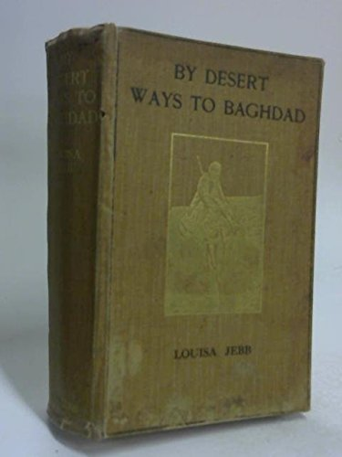 By desert ways to Baghdad,
