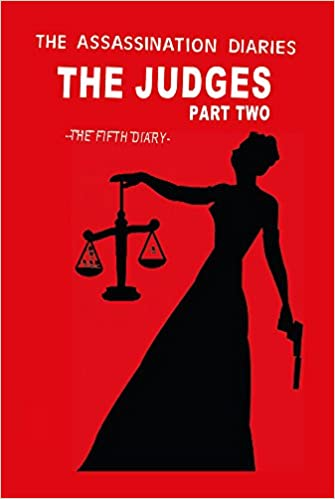 The Assassination Diaries - The Judges Part Two
