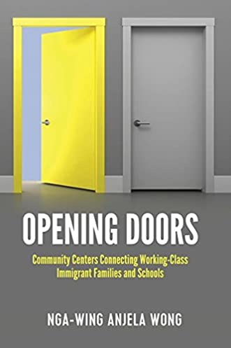 Opening Doors Community Centers Connecting Working-Class Immigrant Families and Schools (Social Justice Across Contexts in Education) Nga-Wing Anjela ...  sc 1 st  Amazon.com & Opening Doors: Community Centers Connecting Working-Class Immigrant ...