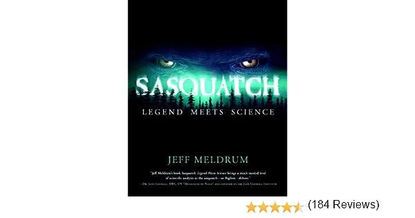 Sasquatch: Legend Meets Science Reprint, Jeff Meldrum, George B ...