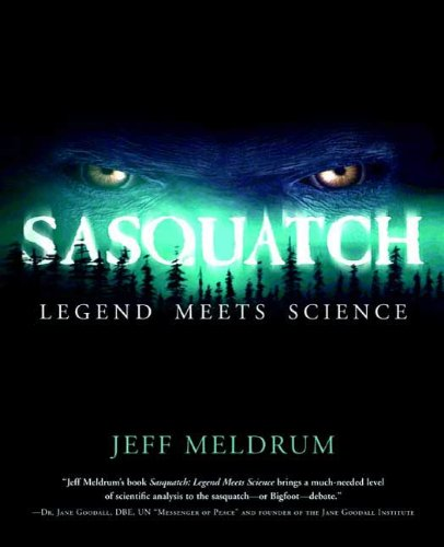 Sasquatch: Legend Meets Science (Fossil Legends)