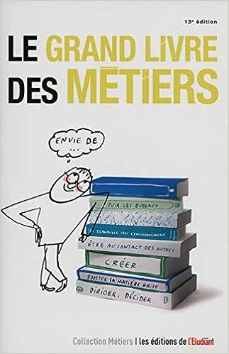 Amazon Fr Le Grand Livre Des Metiers 13e Edition Collectif Livres