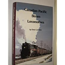 Canadian Pacific Steam Locomotives by Omer Lavallee (1985-06-06)
