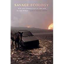 Savage Ecology: War and Geopolitics at the End of the World