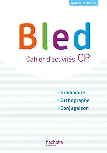 Bled CP/CE1 - Cahier de l'élève - Edition 2018