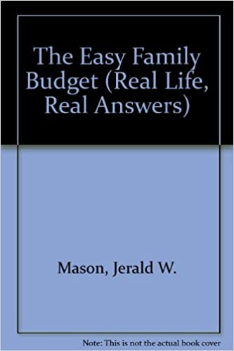 the easy family budget real life real answers jerald w mason