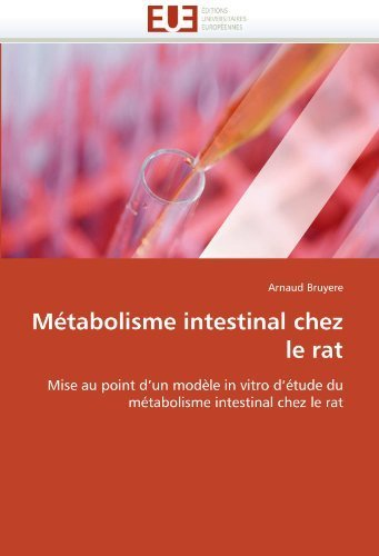 (M?abolisme intestinal chez le rat: Mise au point d'un mod?e in vitro d'?ude du m?abolisme intestinal chez le rat (French Edition) by Bruyere, Arnaud (2011) Paperback)