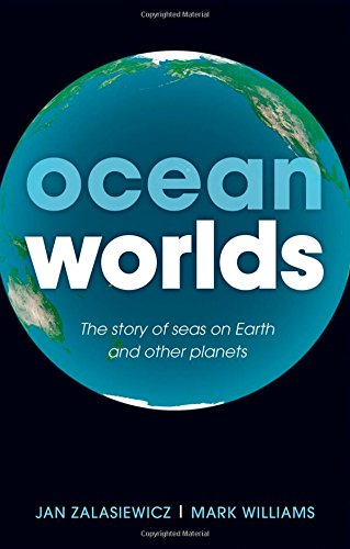 Book Cover: Ocean Worlds: The story of seas on Earth and other planets