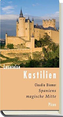 Lesereise Kastilien: Spaniens magische Mitte (Picus Lesereisen)