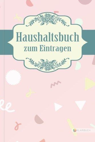 """Download KLARBUCH Haushaltsbuch zum Eintragen """"Süßes Chaos"""": Geld verdienen, vermehren und sparen im Alltag und Haushalt (inklusive 33 Profi-Spartipps), A5, Für Singles und Paare (German Edition) PDF"""