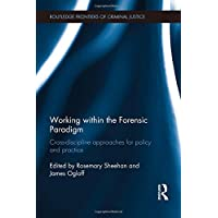 Working within the Forensic Paradigm: Cross-discipline approaches for policy and practice