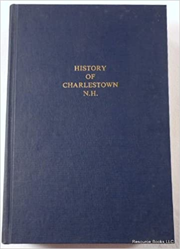 History of Charlestown, New-Hampshire, the Old No  4