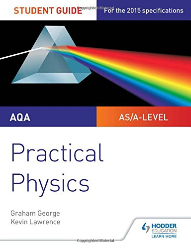 !BEST AQA A-level Physics Student Guide: Practical Physics [Z.I.P]