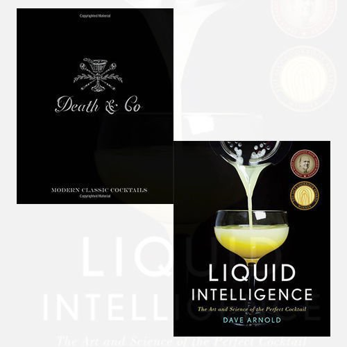 - Liquid Intelligence,Death & Co 2 Books Bundle Collection - The Art and Science of the Perfect Cocktail,Modern Classic Cocktails, with More Than 500 Recipes.