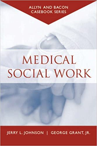 Casebook: Medical Social Work (Allyn & Bacon Casebook Series): Jerry ...