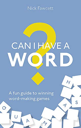 Can I Have a Word?: A Fun Guide to Winning Word Games (A How to Book) (2 Letter Words With U For Scrabble)