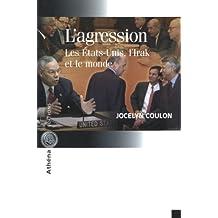 L'agression : Les États-Unis, l'Irak et le monade