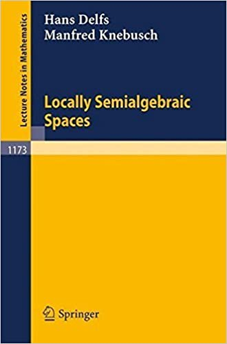 Book Locally Semialgebraic Spaces (Lecture Notes in Mathematics) by Hans Delfs (2008-10-10)