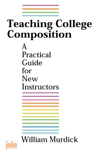 Teaching College Composition: A Practical Guide for New Instructors