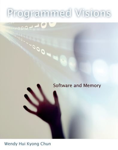 Programmed Visions: Software and Memory (Software Studies)