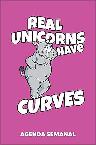 Agenda Semanal: Los verdaderos unicornios tienen curvas ...