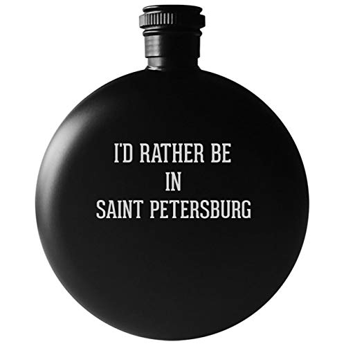 - I'd Rather Be In SAINT PETERSBURG - 5oz Round Drinking Alcohol Flask, Matte Black