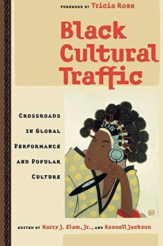 Black Cultural Traffic: Crossroads in Global Performance...