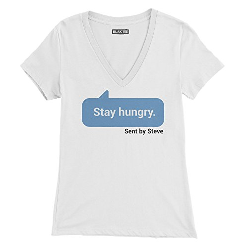 Stay Hungry Sent By Steve Femme T-shirt