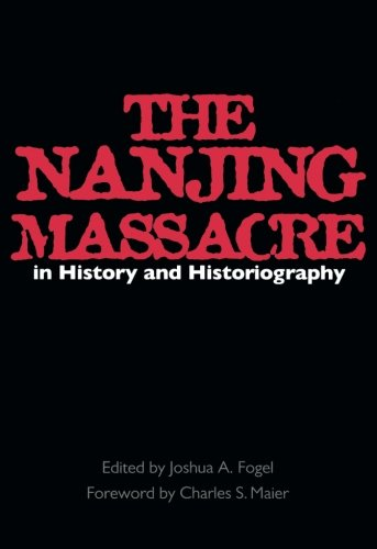 The Nanjing Massacre in History and Historiography (Volume 2) (Asia: Local Studies / Global Themes)
