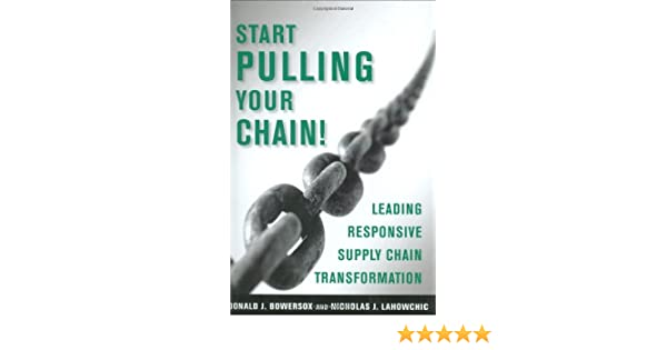 Pulling The Chain Impressive Start Pulling Your Chain Donald J PhD Bowersox Nicholas J