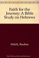 Faith for the Journey: A Bible Study on Hebrews