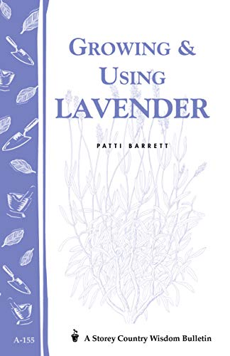 (Growing & Using Lavender: Storey's Country Wisdom Bulletin A-155 (Storey Publishing Bulletin, A-155))