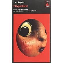 HYPNOTISEUR (L'): Written by LARS KEPLER, 2013 Edition, Publisher: ACTESSUD1 [Paperback]