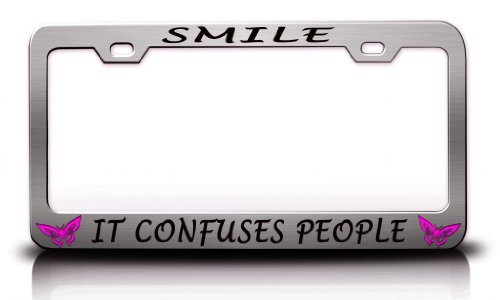 License Plate Covers Smile It Confuses People With Butterfly Design Life Is Good Steel Metal Chrome License Plate Frame