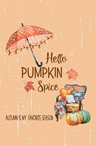 (Hello Pumpkin Spice: Autumn is My Favorite)