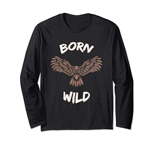 Born Wild Owl Birds Zoo Night Animals Wildlife Eagle Gift  Long Sleeve T-Shirt (Born Wild Eagle)