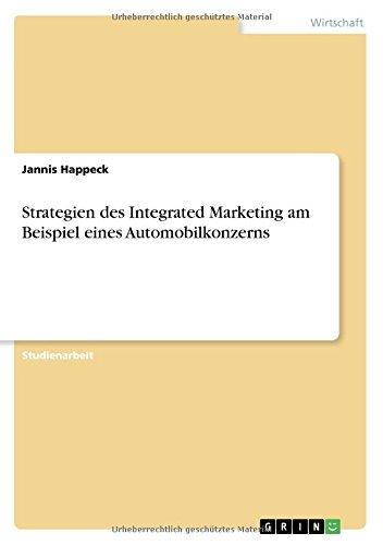 Read Online Strategien Des Integrated Marketing Am Beispiel Eines Automobilkonzerns (German Edition) pdf