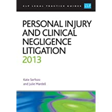 Personal Injury and Clinical Negligence Litigation 2013