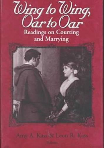 Wing To Wing, Oar To Oar: Readings on Courting and Marrying (Ethics of Everyday Life, The) by Univ of Notre Dame Pr