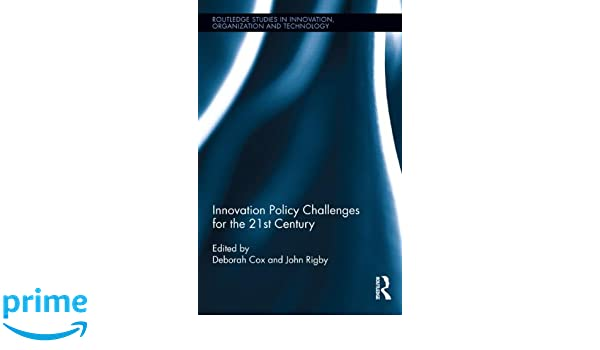 Innovation policy challenges for the 21st century routledge studies innovation policy challenges for the 21st century routledge studies in innovation organizations and technology deborah cox john rigby 9780415896122 fandeluxe Images